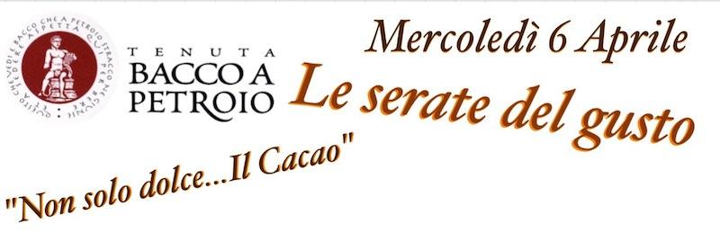 Mercoledì 6 Aprile, le serate del Gusto: Il Cacao