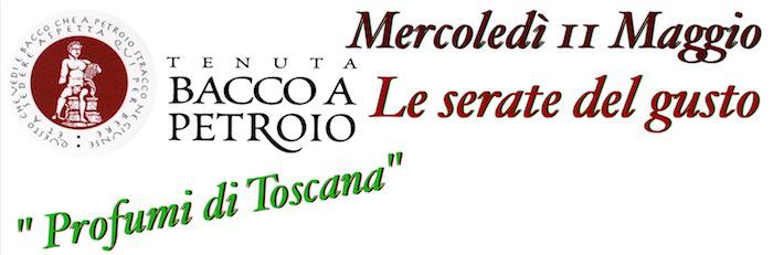 Mercoledì 11 Maggio, le serate del Gusto: Profumi di Toscana